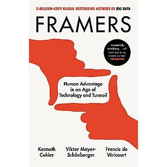 Framers Human Advantage in an Age of Technology and Turmoil