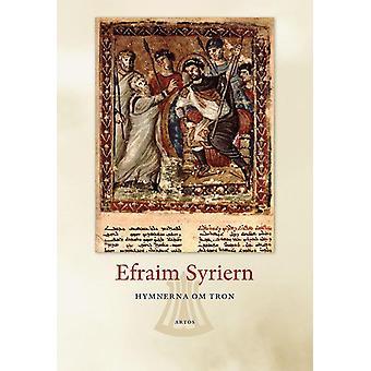 Os Hinários do trono: Ephraim o sírio 9789175806822