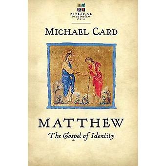 Matthew The Gospel of Identity The Biblical Imagination Series