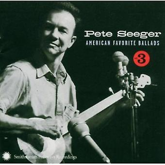 Pete Seeger - Pete Seeger: Vol. 3-Amerikaanse favoriet Ballads [CD] USA import