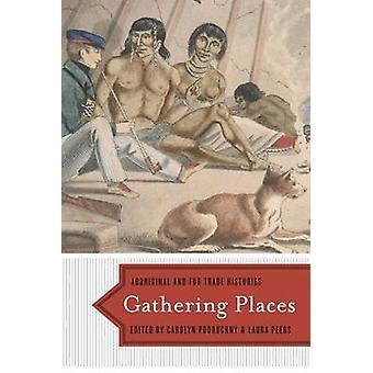 Verzamelen plaatsen - Aboriginal en bont handel geschiedenis door Carolyn Podru