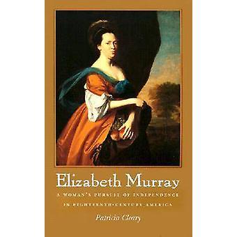 Elizabeth Murray - A Woman's streven naar onafhankelijkheid in achttiende-cen