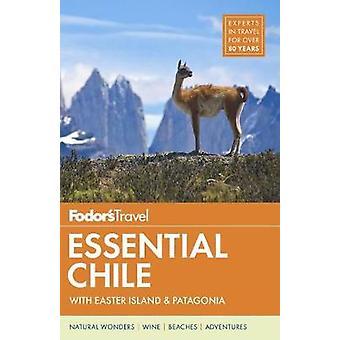 Fodor's wesentliche Chile - Osterinseln & Patagonien von Fodor