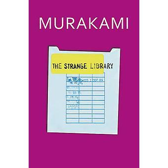 La bibliothèque étrange de Haruki Murakami - Ted Goossen - 9781846559211