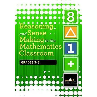 Reasoning and Sense Making in the Mathematics Classroom Grades - 3-5 b