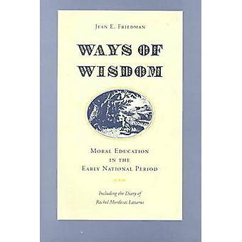 Voies de la sagesse - éducation morale dans le début de la période National de Jean