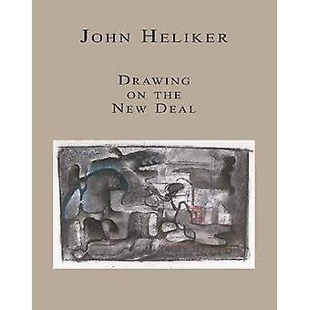 John Heliker - Drawing the New Deal by David A Lewis - Jed Perl - Mich