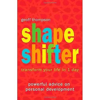 Shape Shifter: Transformez votre vie en 1 jour