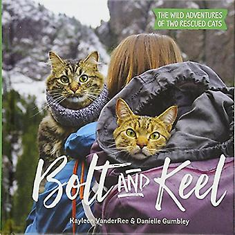 Bolt and Keel - The Wild Adventures of Two Rescued Cats
