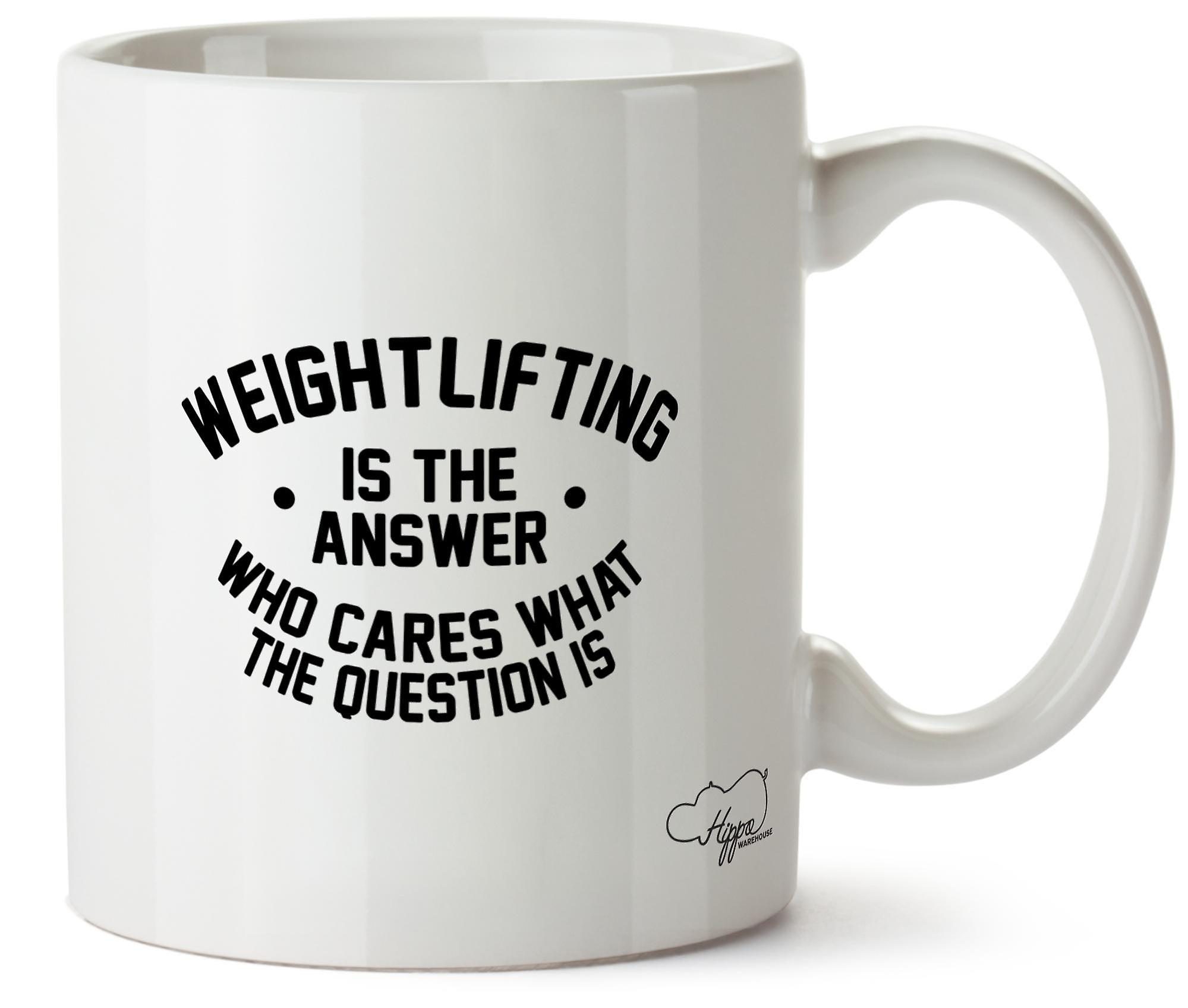 Hippowarehouse Weightlifting Is The Answer Who Cares What The Question Is Printed Mug Cup Ceramic 10oz