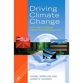 Drivande klimat förändring skärande kol från transport av Sperling & Daniel
