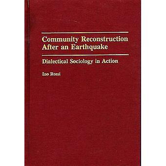 Yhteisön jälleenrakennus jälkeen maanjäristys dialektinen sosiologian toiminta Rossi & Ino