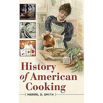 Geschichte der amerikanischen Küche von Smith & Merril