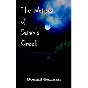 The Waters of Satans Creek by Gorman & Donald