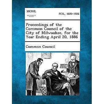 إجراءات مجلس مشترك من مدينة ميلووكي للعام المنتهي في 20 أبريل 1886 مجلس مشترك