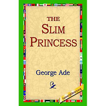 The Slim Princess by Ade & George