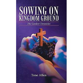 Semeando no Reino terreno as crônicas de jardim por Allen e Tom