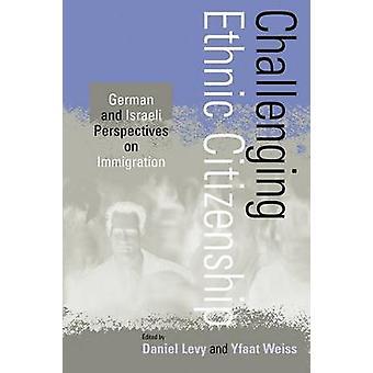 Utmanande etniska medborgarskap tyska och israeliska perspektiv på invandring av Yun & Franklin Hum