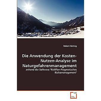 Hrting & ロバートによるダイ Anwendung デア KostenNutzenAnalyse im Naturgefahrenmanagement