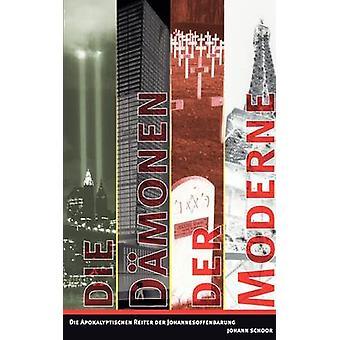 Die Dmonen der Moderne par Schoor & Johann