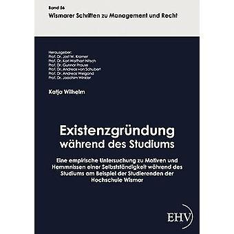 Existenzgrndung whrend des Studiums par Wilhelm & Katja