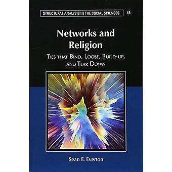 Networks and Religion - Ties that Bind - Loose - Build-up - and Tear D