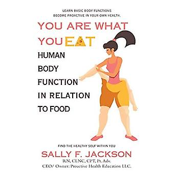 You Are What You Eat: Human Body Function in Relation to Food