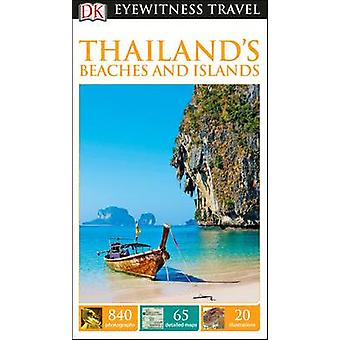 DK Eyewitness Travel Guide Thailand's Beaches & Islands by DK Publish