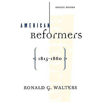 American Reformers - 1815-1860 - Revised Edition by Ronald G Walters