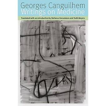 Writings on Medicine by Georges Canguilhem - Stefanos Geroulanos - To