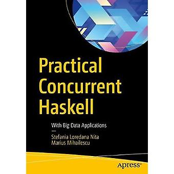 Practical Concurrent Haskell - With Big Data Applications - 9781484227