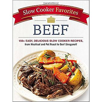 Slow Cooker Favorites Beef - 150+ Easy - Delicious Slow Cooker Recipes