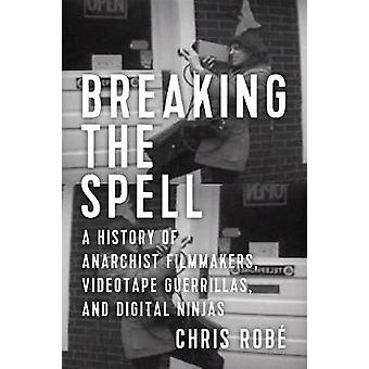 Breaking The Spell - A History of Anarchist Filmmakers - Videotape Gue