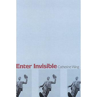 Enter Invisible - Poems by Catherine Wing - 9781932511307 Book
