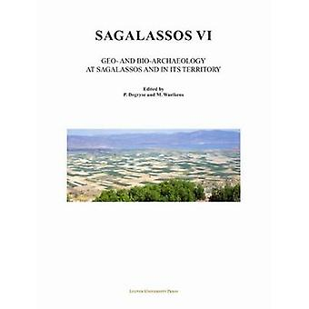 Sagalassos VI - Geo- and Bio-Archaeology in the Territory of Sagalasso