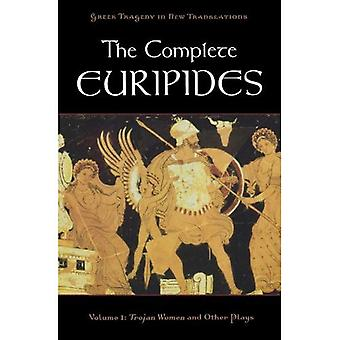 The Complete Euripides Volume I Trojan Women and Other Plays: 1