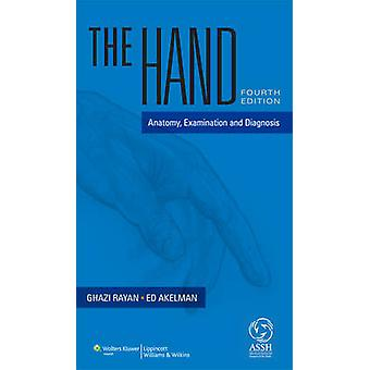 The Hand - Anatomy - Examination - and Diagnosis by Ghazi M. Rayan - 9