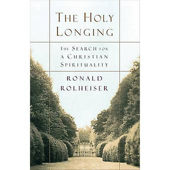 Holy Longing - the (15th) by Ronald Rolheiser - 9780385494199 Book