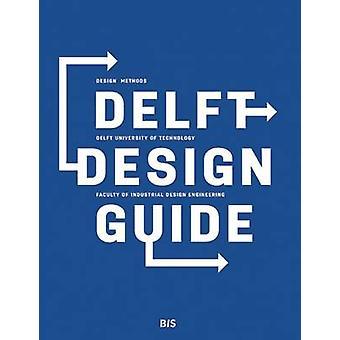 Delft Design Guide - Design Methods - Delft University of Technology -