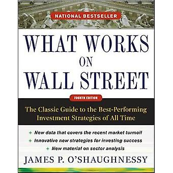 What Works on Wall Street Fourth Edition The Classic Guide by James OShaughnessy