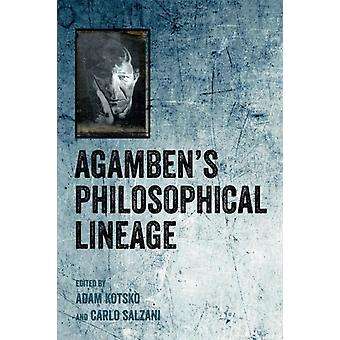 Agambens Philosophical Lineage by Adam Kotsko