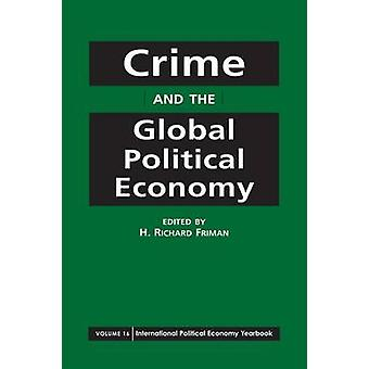 Misdaad en de mondiale politieke economie door H. Richard Friman