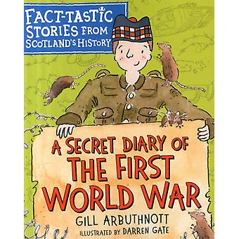 Secret Diary of the First World War by Gill Arbuthnott