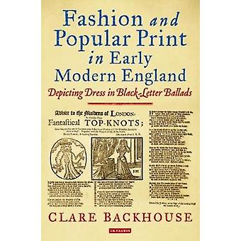 Fashion and Popular Print in Early Modern England by Clare Backhouse