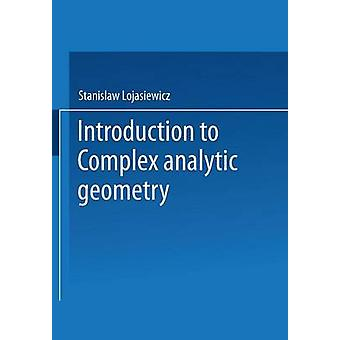 Introduction to Complex Analytic Geometry by Lojasiewicz & Stanislaw