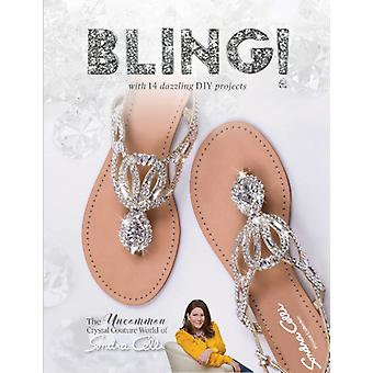 Bling The Uncommon Crystal Couture World of Sondra Celli by Sondra Celli