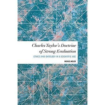 Charles Taylors Doctrine of Strong Evaluation by Michiel Meijer