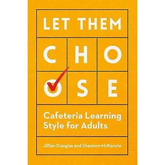 -カフェテリア ジリアン Dougl による大人のための学習スタイルを選択できるように