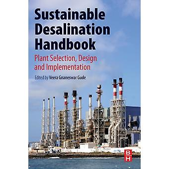 Sustainable Desalination Handbook Plant Selection Design and Implementation by Gude & Gnaneswar