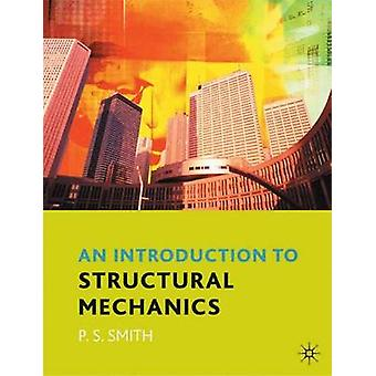 An Introduction to Structural Mechanics by Dr Paul Smith